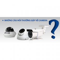 Tổng hợp giải đáp thắc mắc khách hàng về hệ thống camera
